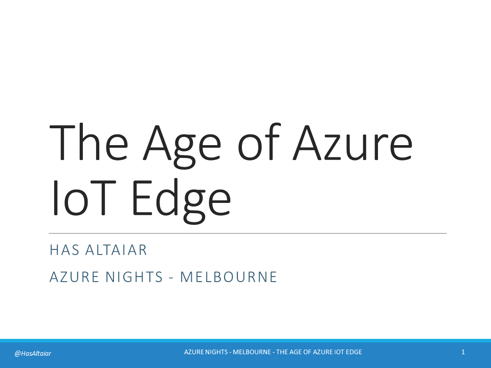 The Age of Azure IoT Edge - By Has AlTaiar